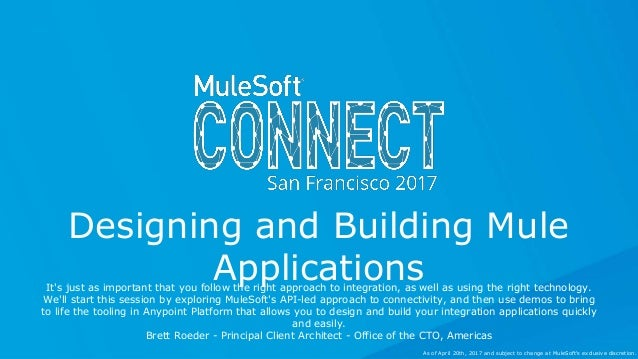 All contents © MuleSoft Inc. Designing and Building Mule ApplicationsIt's just as important that you follow the right appr...