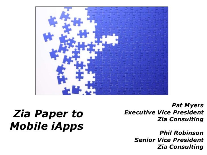 Pat MyersZia Paper to   Executive Vice President                         Zia ConsultingMobile iApps                       ...