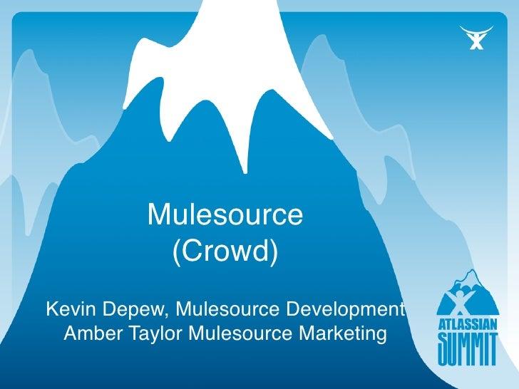 Mulesource           (Crowd) Kevin Depew, Mulesource Development  Amber Taylor Mulesource Marketing