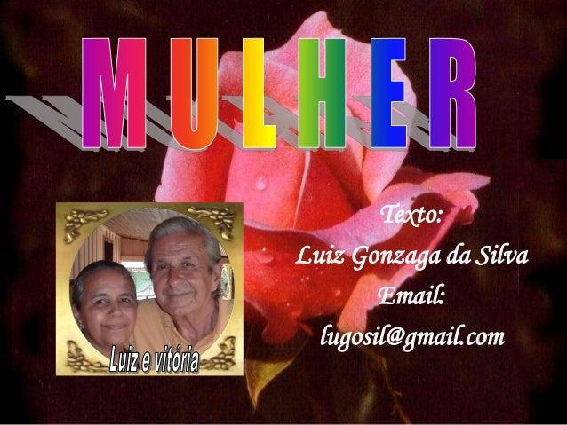 Texto:Luiz Gonzaga da SilvaEmail:lugosil@gmail.com
