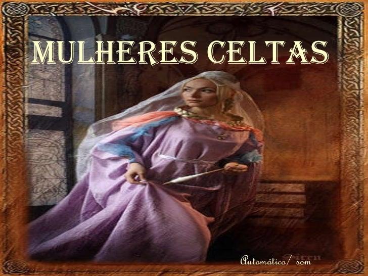 Mulheres celtas Automático/ som