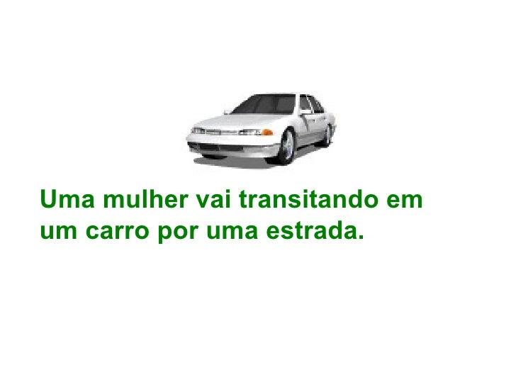 Uma mulher vai transitando emum carro por uma estrada.