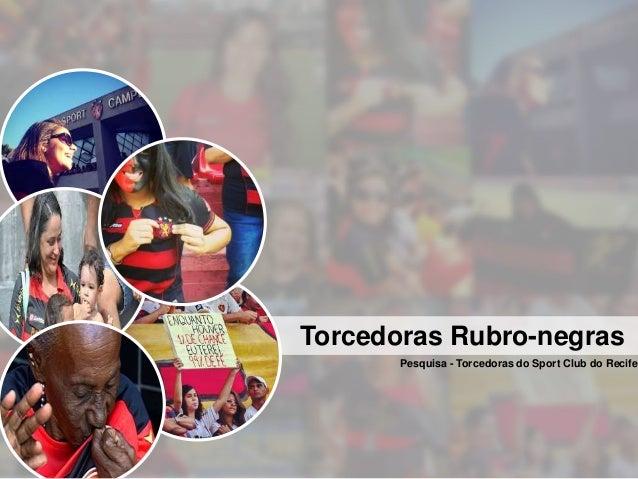 Torcedoras Rubro-negras Pesquisa - Torcedoras do Sport Club do Recife