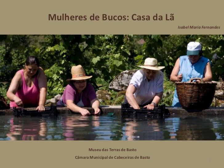 Mulheres de Bucos: Casada Lã<br />1<br />Isabel Maria Fernandes<br />Museu das Terras de Basto<br />Câmara Municipal de Ca...