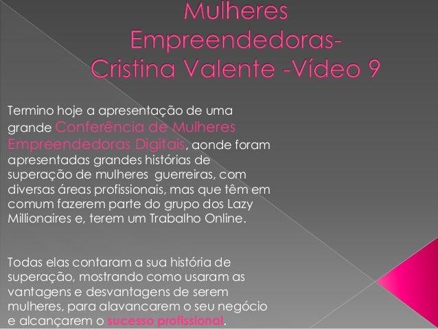 Termino hoje a apresentação de uma grande Conferência de Mulheres Empreendedoras Digitais, aonde foram apresentadas grande...
