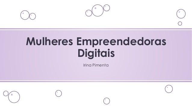 Irina Pimenta Mulheres Empreendedoras Digitais
