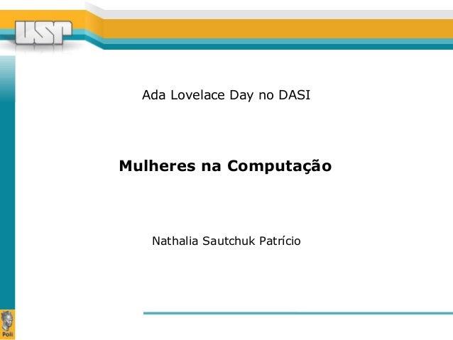 Ada Lovelace Day no DASI  Mulheres na Computação  Nathalia Sautchuk Patrício