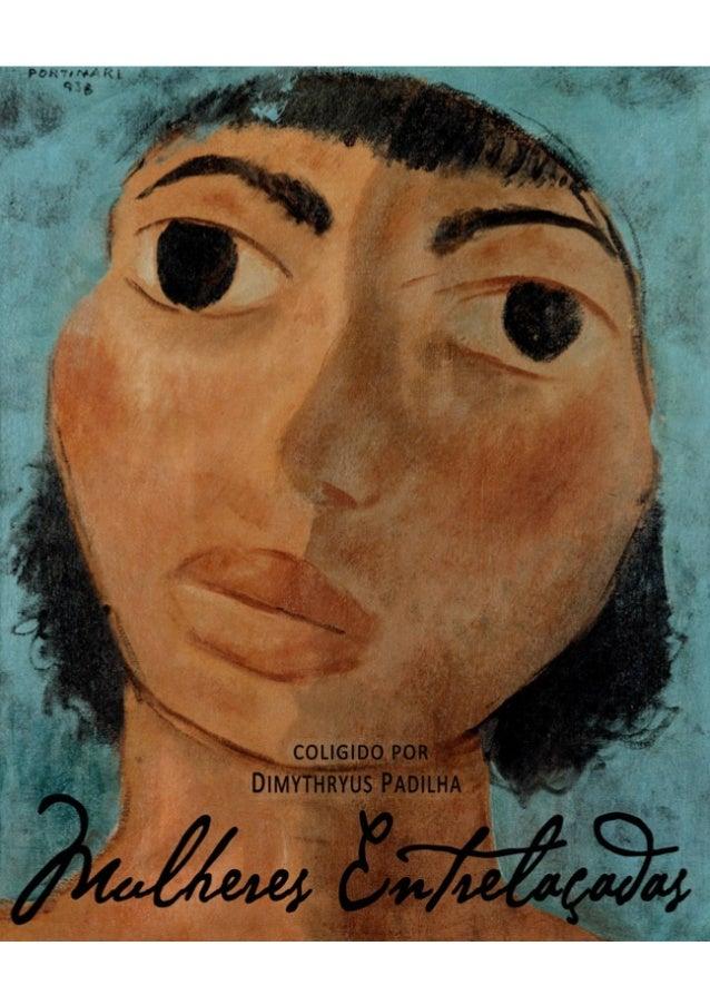Mulheres Entrelaçadas Dimy thry us Padilha (201 4) Tags: Rhiza Pixel Ebooks, Literatura, Evandro Raiz Ribeiro, Poesia Rhiz...