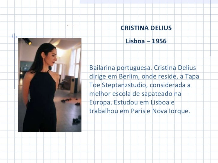 4f12f5b666 28. CRISTINA DELIUS Lisboa – 1956 Bailarina portuguesa.