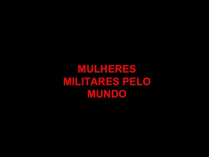 MULHERES MILITARES PELO MUNDO