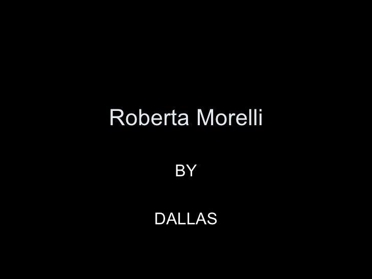 Roberta Morelli BY DALLAS
