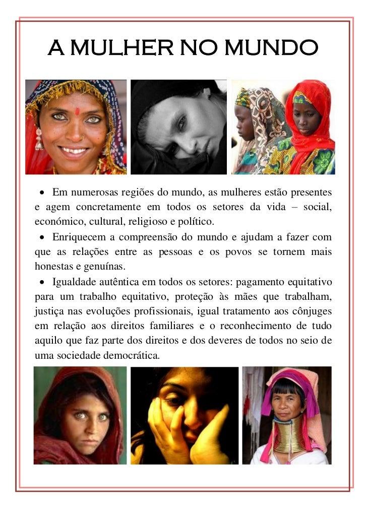 A MULHER NO MUNDO  Em numerosas regiões do mundo, as mulheres estão presentese agem concretamente em todos os setores da ...