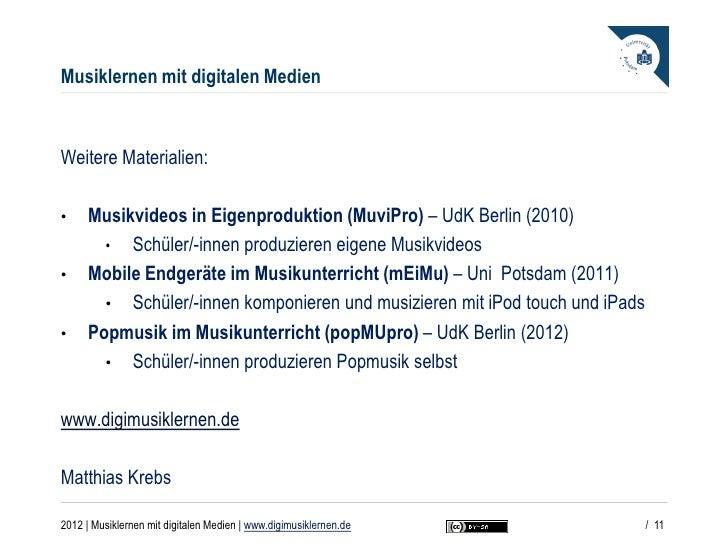 Musiklernen mit digitalen MedienWeitere Materialien:•     Musikvideos in Eigenproduktion (MuviPro) – UdK Berlin (2010)    ...