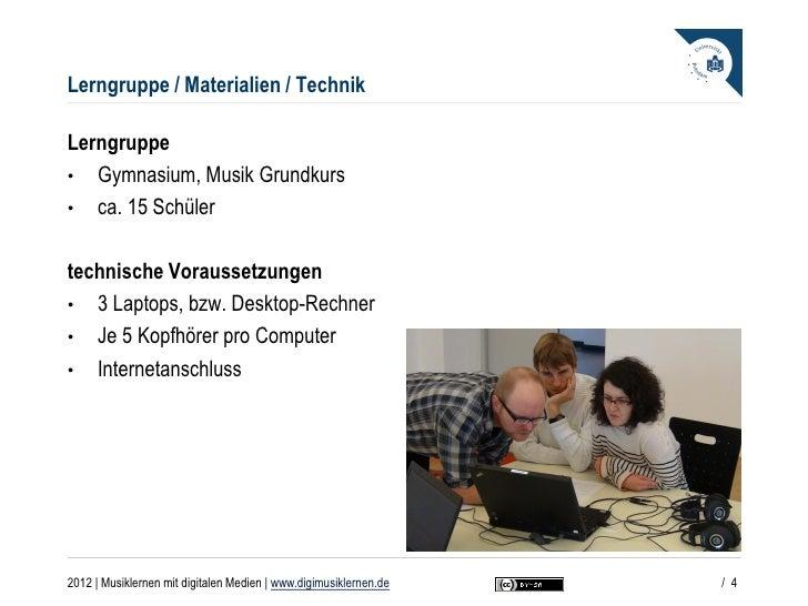 Lerngruppe / Materialien / TechnikLerngruppe• Gymnasium, Musik Grundkurs• ca. 15 Schülertechnische Voraussetzungen• 3 Lapt...