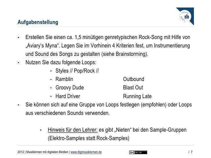 """Aufgabenstellung•     Erstellen Sie einen ca. 1,5 minütigen genretypischen Rock-Song mit Hilfe von      """"Aviary's Myna"""". L..."""