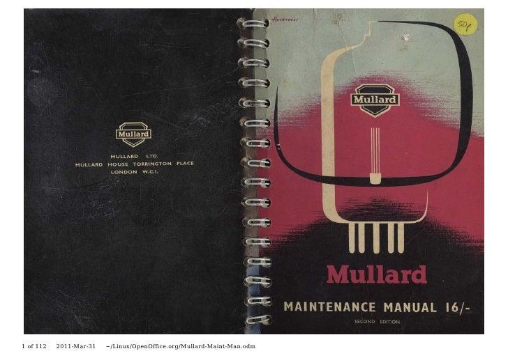 1 of 112   2011-Mar-31   ~/Linux/OpenOffice.org/Mullard-Maint-Man.odm