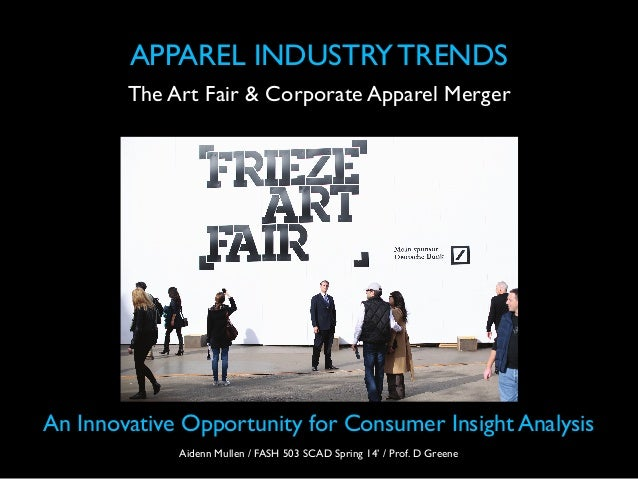 The Art Fair & Corporate Apparel Merger APPAREL INDUSTRY TRENDS An Innovative Opportunity for Consumer Insight Analysis Ai...