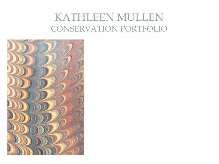 KATHLEEN MULLEN CONSERVATION PORTFOLIO