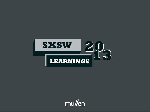 SXSW    20         13 LEARNINGS