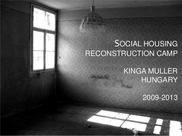 SOCIAL HOUSING RECONSTRUCTION CAMP KINGA MULLER HUNGARY 2009-2013