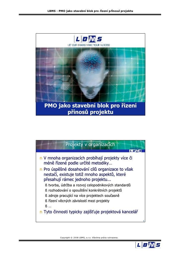 LBMS - PMO jako stavební blok pro řízení přínosů projektu       PMO jako stavební blok pro řízení          přínosů projekt...