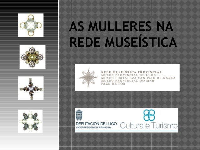 AS MULLERES NA REDE MUSEÍSTICA