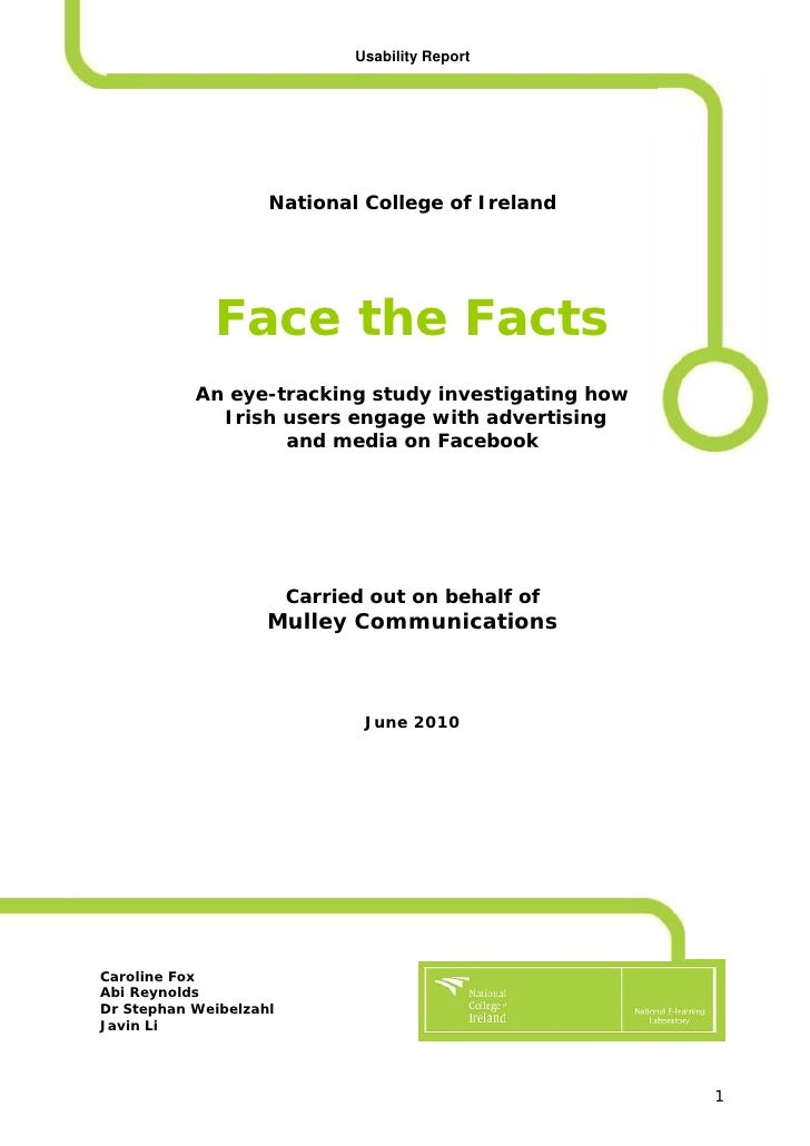 Usability Report                         National College of Ireland                  Face the Facts            An eye-tra...