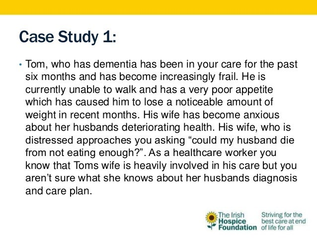 Case study on dementia end of life decisions