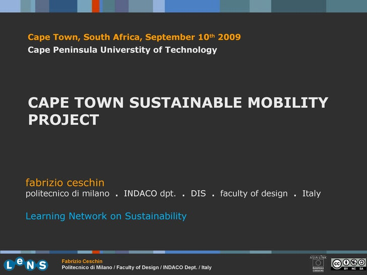 Cape Town, South Africa,  September 10 th   2009 Cape Peninsula Universtity of Technology CAPE TOWN SUSTAINABLE MOBILITY P...