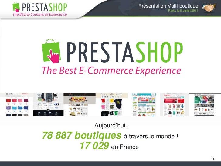 Présentation Multi-boutique<br />Paris, le 6 Juillet 2011<br />1<br />Aujourd'hui :<br />78 887 boutiques <br />à travers ...