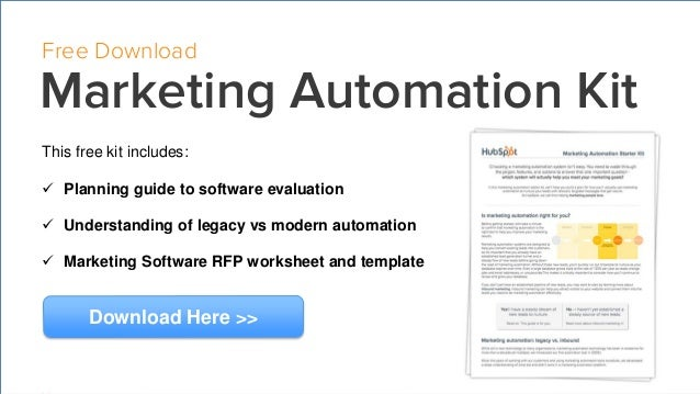 Free Download Marketing Automation Kit This free kit includes:  Planning guide to software evaluation  Understanding of ...