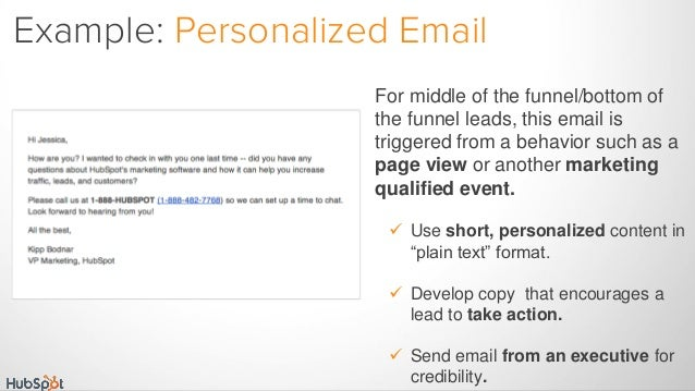 For middle of the funnel/bottom of the funnel leads, this email is triggered from a behavior such as a page view or anothe...