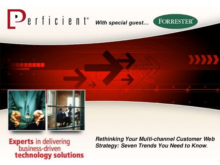 With special guest…<br />Rethinking Your Multi-channel Customer Web Strategy: Seven Trends You Need to Know.<br />