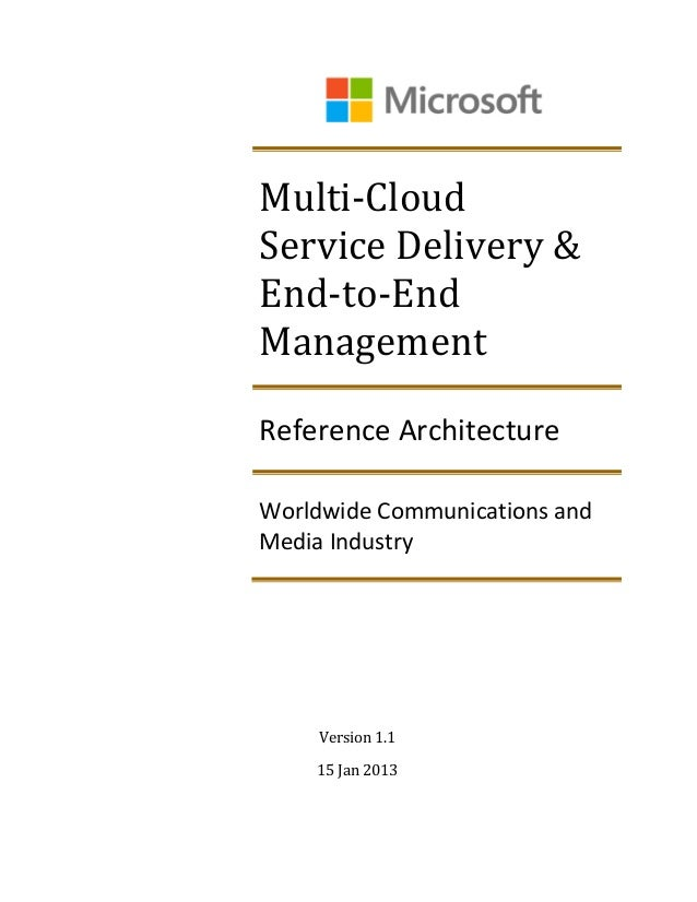 Multi-CloudService Delivery &End-to-EndManagementReference ArchitectureWorldwide Communications andMedia Industry     Vers...