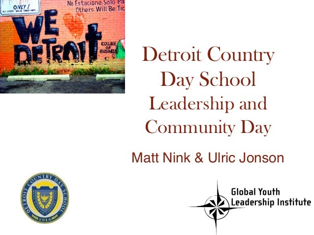 Detroit Country Day School Leadership and Community Day Matt Nink & Ulric Jonson