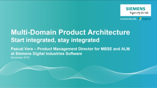 Unrestricted © Siemens AG 2019 Page 2 Siemens Digital Industries Software Multi-Domain Product Architecture