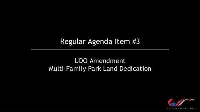 Regular Agenda Item #3 UDO Amendment Multi-Family Park Land Dedication