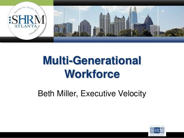 Multi-Generational     WorkforceBeth Miller, Executive Velocity