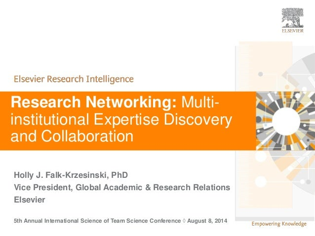 | | 1  | 1  Research Networking: Multi-institutional  Expertise Discovery  and Collaboration  Holly J. Falk-Krzesinski, Ph...