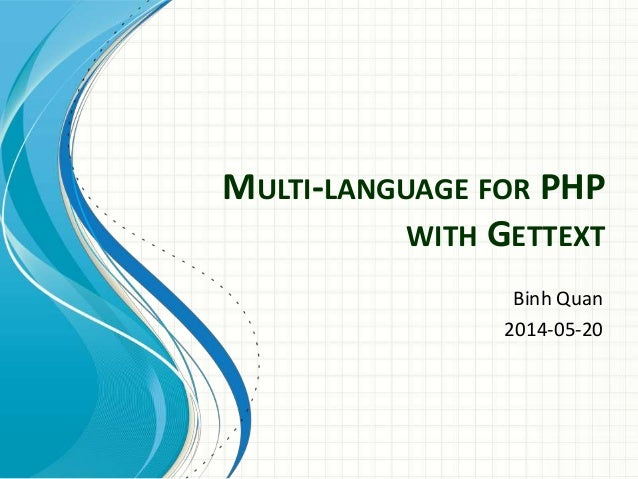 MULTI-LANGUAGE FOR PHP WITH GETTEXT Binh Quan 2014-05-20