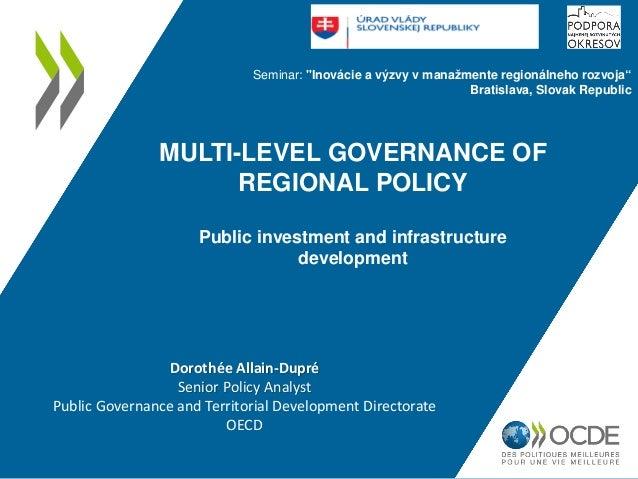 "MULTI-LEVEL GOVERNANCE OF REGIONAL POLICY Public investment and infrastructure development Seminar: ""Inovácie a výzvy v ma..."