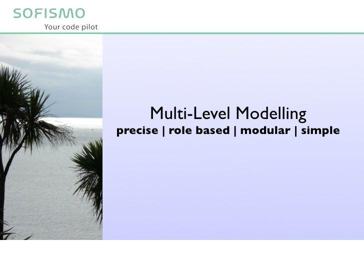 Multi-Level Modelling precise | role based | modular | simple