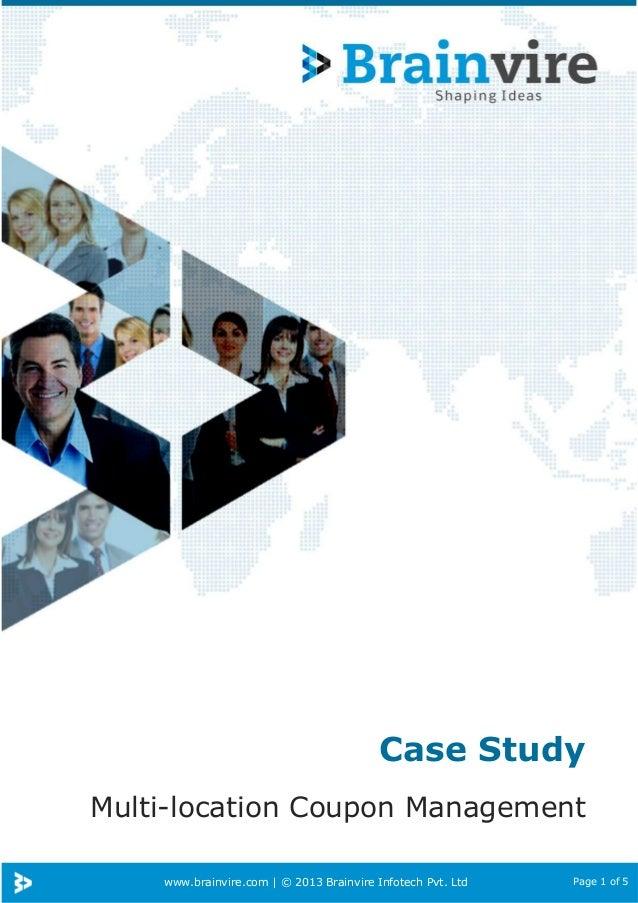 Case Study Multi-location Coupon Management www.brainvire.com | © 2013 Brainvire Infotech Pvt. Ltd  Page 1 of 5