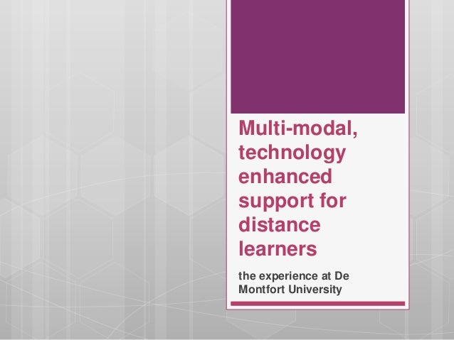 Multi-modal, technology enhanced support for distance learners the experience at De Montfort University