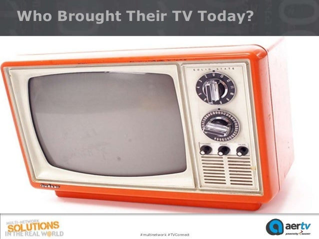 Who Brought Their TV Today?              #multinetwork #TVConnect