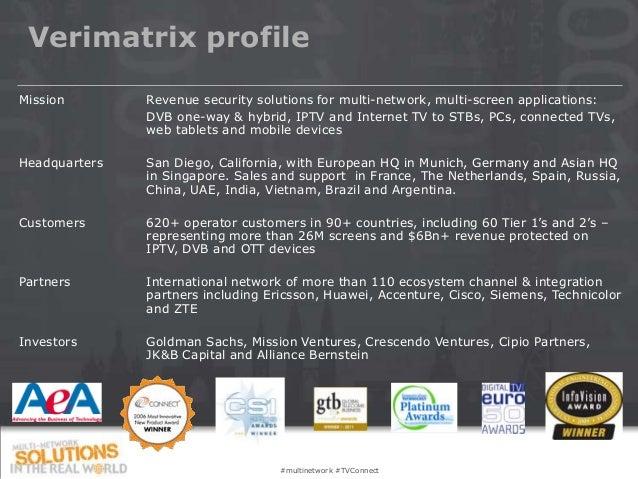 Verimatrix profileMission        Revenue security solutions for multi-network, multi-screen applications:               DV...