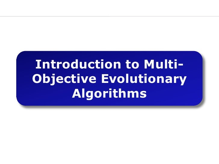 Introduction to Multi-Objective Evolutionary Algorithms<br />
