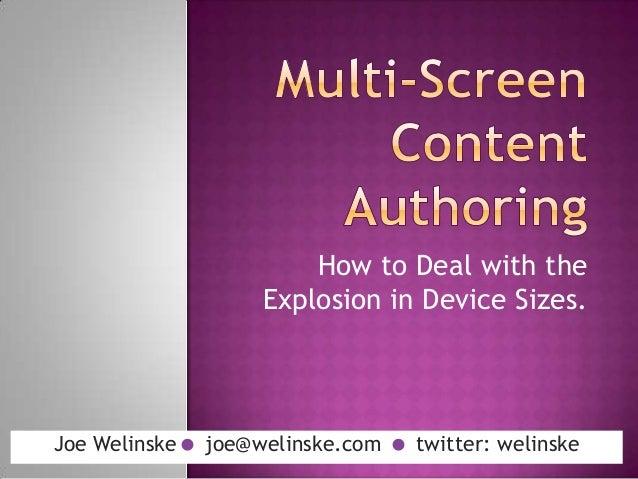 How to Deal with the                   Explosion in Device Sizes.Joe Welinske joe@welinske.com  twitter: welinske