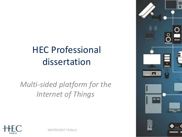 HEC Professional dissertation Multi-sided platform for the Internet of Things 1WATRIGANT Thibaut