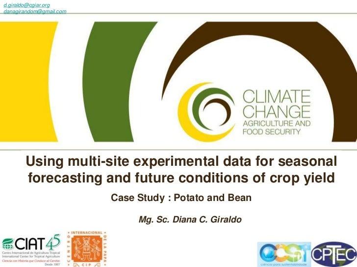 d.giraldo@cgiar.org              Event namedanagirandom@gmail.com       Using multi-site experimental data for seasonal   ...
